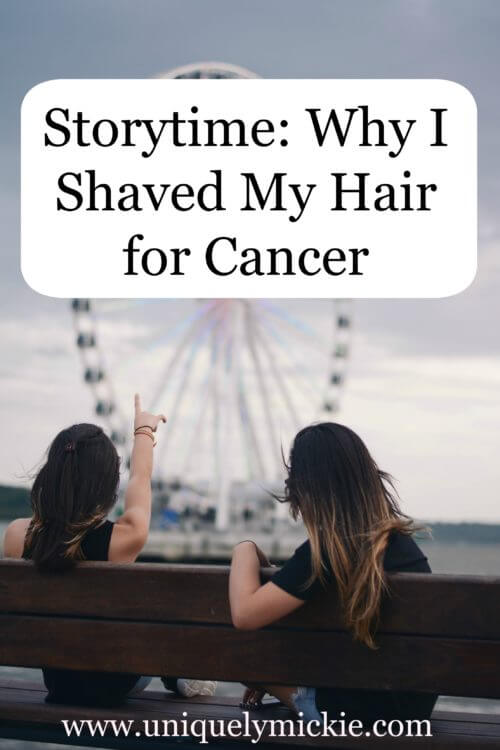 Story: Why I Shaved My Hair for Cancer