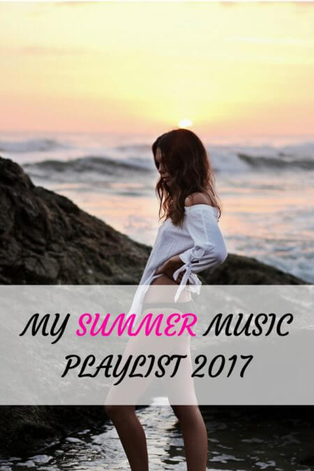 My Summer Music Playlist 2017