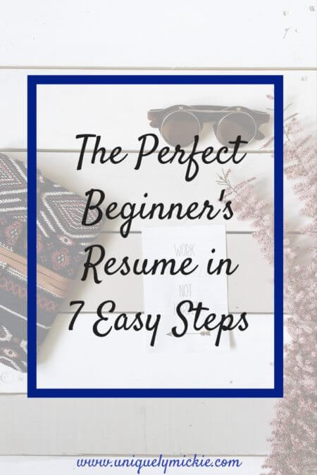 The Perfect Beginner's Resume in 7 Easy Steps