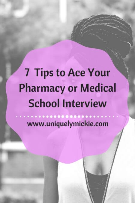 7 Tips to Ace Your Pharmacy or Medical School Interview