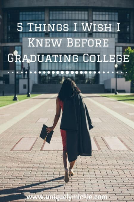 5 Things I Wish I Knew Before Graduating College