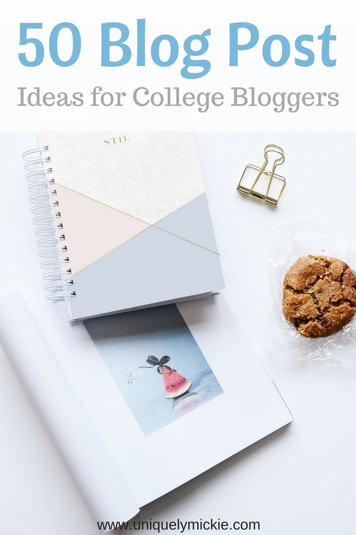 50 Blog Post Ideas For College Bloggers