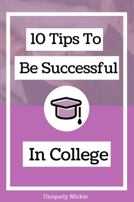 10 Tips to Be Successful in College